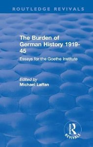 The Burden of German History 1919-45: Essays for the Goethe Institute-cover