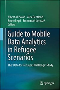 Guide to Mobile Data Analytics in Refugee Scenarios: The 'data for Refugees Challenge' Study-cover