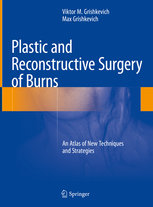Plastic and Reconstructive Surgery of Burns: An Atlas of New Techniques and Strategies-cover