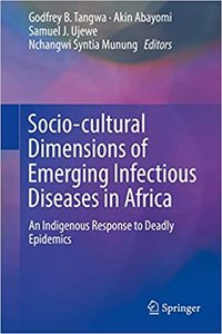 Socio-Cultural Dimensions of Emerging Infectious Diseases in Africa: An Indigenous Response to Deadly Epidemics-cover