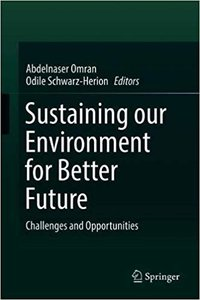 Sustaining Our Environment for Better Future: Challenges and Opportunities