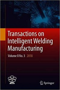 Transactions on Intelligent Welding Manufacturing: Volume II No. 3 2018-cover