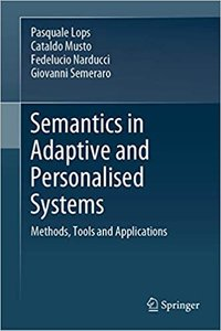Semantics in Adaptive and Personalised Systems: Methods, Tools and Applications-cover