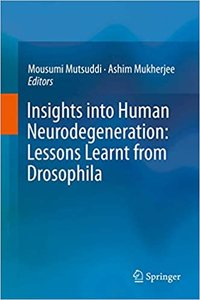 Insights Into Human Neurodegeneration: Lessons Learnt from Drosophila-cover