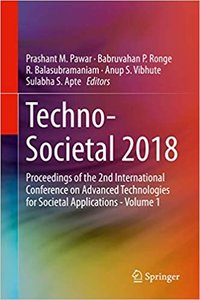 Techno-Societal 2018: Proceedings of the 2nd International Conference on Advanced Technologies for Societal Applications - Volume 1-cover