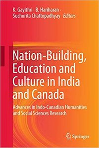 Nation-Building, Education and Culture in India and Canada: Advances in Indo-Canadian Humanities and Social Sciences Research-cover