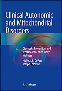 Clinical Autonomic and Mitochondrial Disorders: Diagnosis, Prevention, and Treatment for Mind-Body Wellness-cover