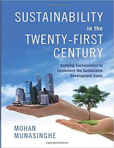 Sustainability in the Twenty-First Century: Applying Sustainomics to Implement the Sustainable Development Goals-cover