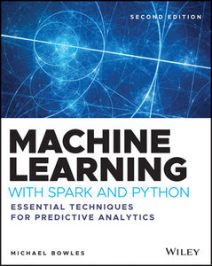 Machine Learning with Spark and Python: Essential Techniques for Predictive Analytics 2/e-cover