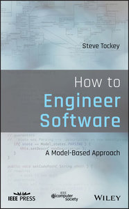 How to Engineer Software: A Model-Based Approach-cover