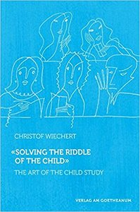Solving the Riddle of the Child ...: The Art of Child Study
