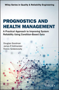 Prognostics and Health Management: A Practical Approach to Improving System Reliability Using Condition-Based Data-cover