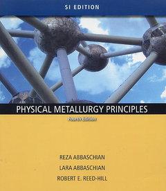 Physical Metallurgy Principles, 4/e (SI Version)(Paperback)-cover