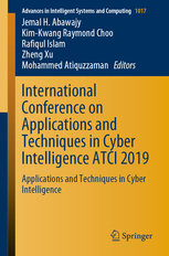 International Conference on Applications and Techniques in Cyber Intelligence Atci 2019: Applications and Techniques in Cyber Intelligence