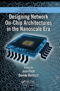 Designing Network On-Chip Architectures in the Nanoscale Era-cover
