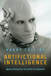 Artifictional Intelligence: Against Humanity's Surrender to Computers-cover