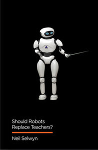 Should Robots Replace Teachers?: AI and the Future of Education-cover