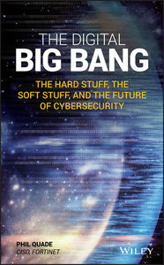 The Digital Big Bang: The Hard Stuff, the Soft Stuff, and the Future of Cybersecurity-cover
