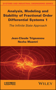 Analysis, Modeling and Stability of Fractional Order Differential Systems 1: The Infinite State Approach-cover