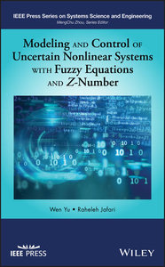 Modeling and Control of Uncertain Nonlinear Systems with Fuzzy Equations and Z-Number-cover