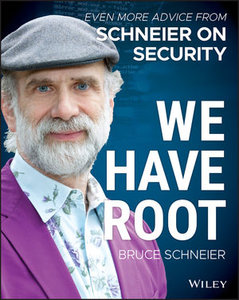 We Have Root: Even More Advice from Schneier on Security-cover