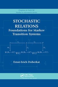 Stochastic Relations: Foundations for Markov Transition Systems-cover