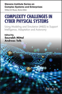 Complexity Challenges in Cyber Physical Systems: Using Modeling and Simulation (M&S) to Support Intelligence, Adaptation and Autonomy-cover