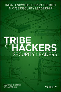 Tribe of Hackers Security Leaders: Tribal Knowledge from the best in Cybersecurity Leadership-cover