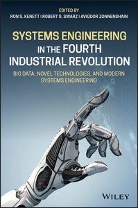 Systems Engineering in the Fourth Industrial Revolution: Big Data, Novel Technologies, and Modern Systems Engineering-cover