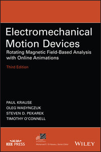 Electromechanical Motion Devices: Rotating Magnetic Field-Based Analysis with Online Animations, 3rd Edition
