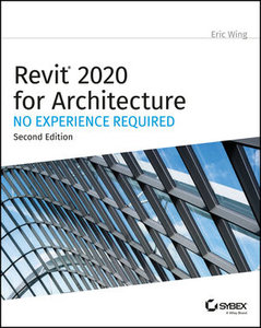 Autodesk Revit 2020 for Architecture: No Experience Required-cover