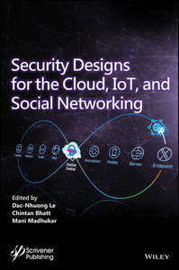 Security Designs for the Cloud, IoT, and Social Networking-cover