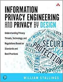 Information Privacy Engineering and Privacy by Design: Understanding Privacy Threats, Technology, and Regulations Based on Standards and Best Practice-cover