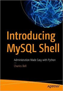 Introducing MySQL Shell: Administration Made Easy with Python-cover