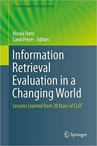 Information Retrieval Evaluation in a Changing World: Lessons Learned from 20 Years of Clef-cover