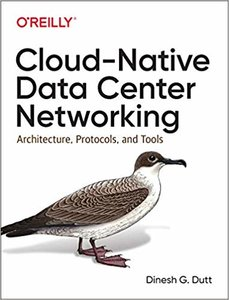 Cloud-Native Data Center Networking: Architecture, Protocols, and Tools-cover