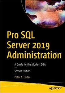 Pro SQL Server 2019 Administration: A Guide for the Modern DBA ,2e-cover