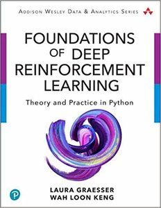 Foundations of Deep Reinforcement Learning: Theory and Practice in Python-cover