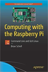 Computing with the Raspberry Pi: Command Line and GUI Linux-cover