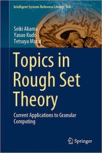 Topics in Rough Set Theory: Current Applications to Granular Computing-cover