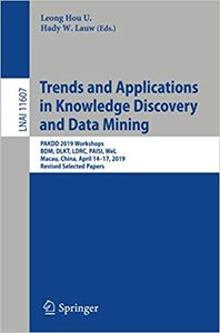 Trends and Applications in Knowledge Discovery and Data Mining: Pakdd 2019 Workshops, Bdm, Dlkt, Ldrc, Paisi, Wel, Macau, China, April 14-17, 2019, Re-cover