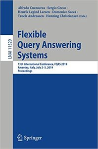 Flexible Query Answering Systems: 13th International Conference, Fqas 2019, Amantea, Italy, July 2-5, 2019, Proceedings-cover