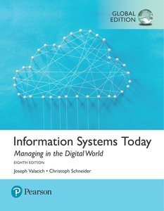 Information Systems Today: Managing the Digital World, 8/e (GE-Paperback)-cover