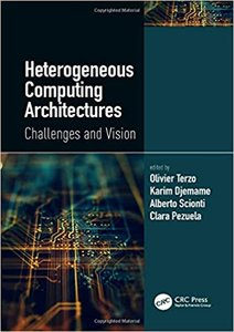 Heterogeneous Computing Architectures: Challenges and Vision-cover