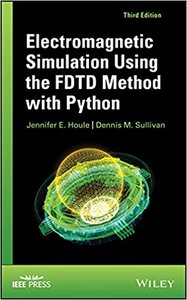 Electromagnetic Simulation Using the FDTD Method with Python ,3rd Edition-cover