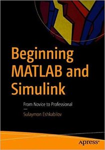 Beginning MATLAB and Simulink: From Novice to Professional-cover