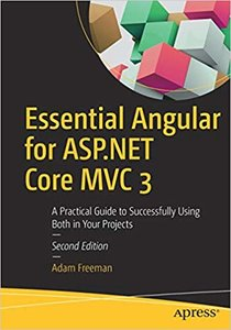 Essential Angular for ASP.NET Core MVC 3: A Practical Guide to Successfully Using Both in Your Projects-cover