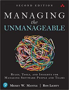 Managing the Unmanageable: Rules, Tools, and Insights for Managing Software People and Teams-cover