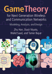 Game Theory for Next Generation Wireless and Communication Networks: Modeling, Analysis, and Design (Harccover)-cover