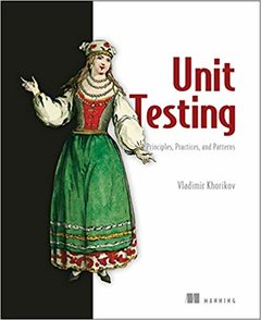 Unit Testing Principles, Practices, and Patterns-cover